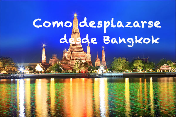 Como desplazarse desde Bangkok